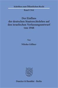 Der Einfluss der deutschen Staatsrechtslehre auf den israelischen Verfassungsentwurf von 1948.