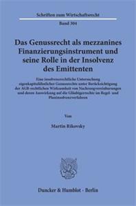 Das Genussrecht als mezzanines Finanzierungsinstrument und seine Rolle in der Insolvenz des Emittenten.
