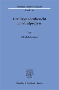 Der Urkundenbericht im Strafprozess.