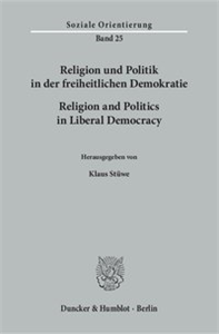 Religion und Politik in der freiheitlichen Demokratie - Religion and Politics in Liberal Democracy.