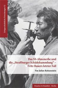 """Das SS-Ahnenerbe und die """"Straßburger Schädelsammlung« – Fritz Bauers letzter Fall."""