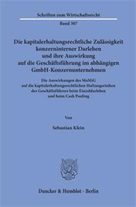 Die kapitalerhaltungsrechtliche Zulässigkeit konzerninterner Darlehen und ihre Auswirkung auf die Geschäftsführung im abhängigen GmbH-Konzernunternehmen.