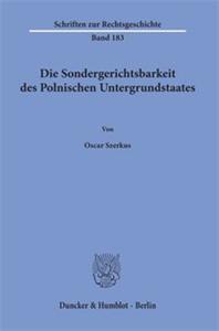 Die Sondergerichtsbarkeit des Polnischen Untergrundstaates.
