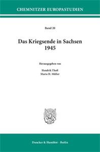 Das Kriegsende in Sachsen 1945.