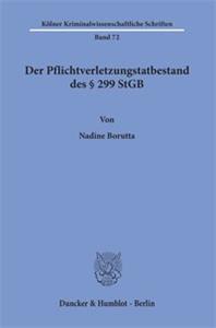 Der Pflichtverletzungstatbestand des § 299 StGB.