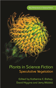 Plants in Science Fiction: Speculative Vegetation