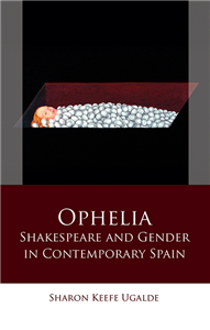 Ophelia: Shakespeare and Gender in Contemporary Spain