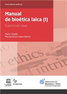 Manual de bioética laica (I). Cuestiones clave