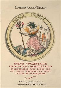 Nuevo vocabulario filosófico-democrático. Indispensable para todos los que deseen entender la nueva lengua revolucionaria