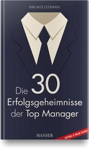 Die 30 Erfolgsgeheimnisse der Top Manager