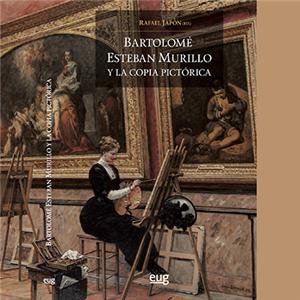 Bartolomé Esteban Murillo y la copia pictórica