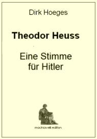 Theodor Heuss Eine Stimme für Hitler