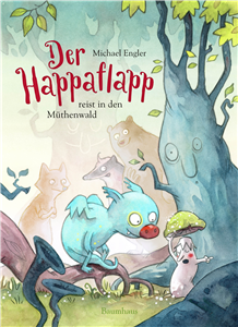 The Happaflapp Goes to the Mithicle Forest