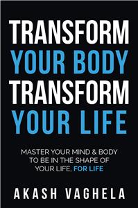 Transform Your Body, Transform Your Life