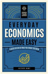 Everyday Economics Made Easy