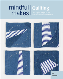Mindful Makes: Quilting