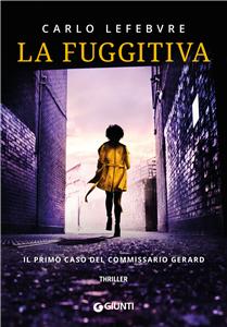 La fuggitiva: Il primo caso del commissario Gerard