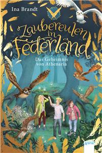 Magic Owls in Featherland (1). Athenaria's Secret