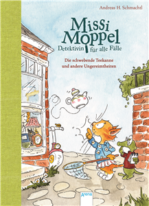 Missi Moppel - Detective for all Cases (2). The Floating Teapot and other Weird Wonders