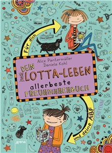 My Life as Lotta. My/ Your Lotta Best Friends Forever book. For you and your BFF.