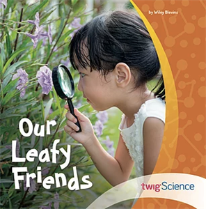 Our Leafy Friends