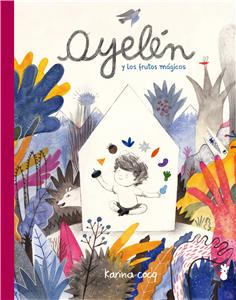 Ayelen and the Magic Fruits