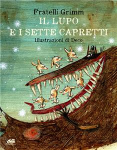 IL LUPO E I SETTE CAPRETTI (THE WOLF AND THE SEVEN YOUNG GOATS)