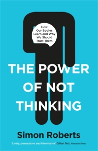 The Power of Not Thinking