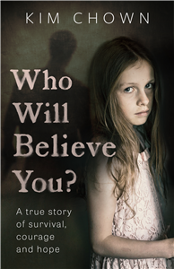 Who Will Believe You?
