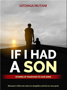 If I Had a Son - Stories of Manhood to Our Sons
