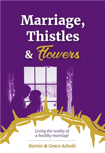 Marriage, Thistles and Flowers –Living the Reality of a Healthy Marriage