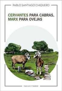 Cervantes for goats, Marx for sheep