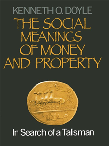 The Social Meanings of Money and Property