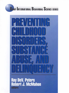 Preventing Childhood Disorders, Substance Abuse, and Delinquency