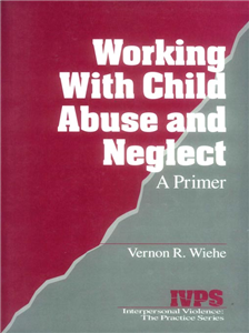 Working with Child Abuse and Neglect
