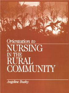 Orientation to Nursing in the Rural Community