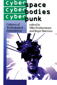 Cyberspace/Cyberbodies/Cyberpunk