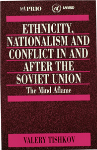 Ethnicity, Nationalism and Conflict in and after the Soviet Union