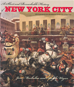 A Short and Remarkable History of New York City