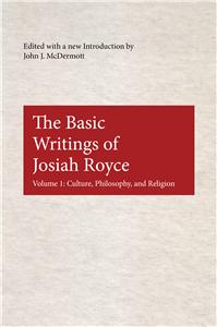 The Basic Writings of Josiah Royce, Volume I