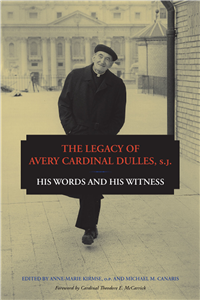 The Legacy of Avery Cardinal Dulles, S.J.