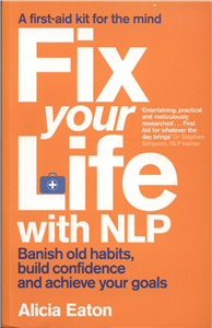 Fix Your Life-- With Nlp