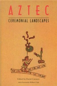 Aztec Ceremonial Landscape