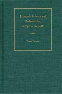 Economic Reforms and Moderization In Nigeria 1945-1965