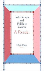 Folk Groups And Folklore Genres: A Reader