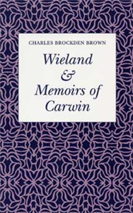"""Wieland and """"Memoirs of Carwin"""""""
