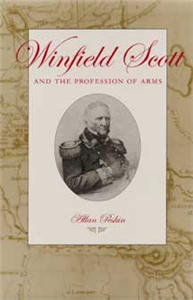 Winfield Scott and the Profession of Arms