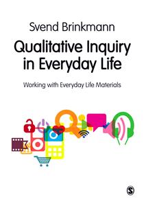 Qualitative Inquiry in Everyday Life