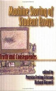 Machine Scoring of Student Essays