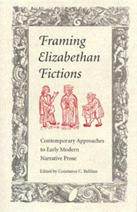 Framing Elizabethan Fictions